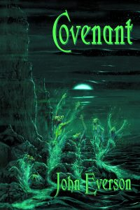 Covenant by John Everson, original hardcover edition from Delirium Books, 2004.