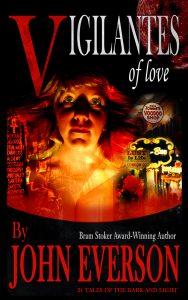 Vigilantes of Love by John Everson
