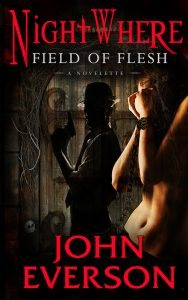 Field of Flesh, a NightWhere novelette by John Everson